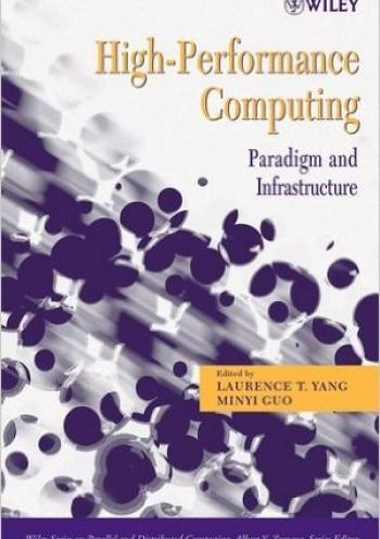 High-Performance Computing: Paradigm and Infrastructure [Hardcover]