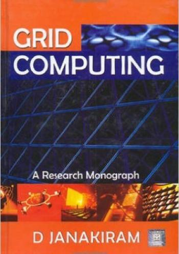 Grid Computing: A research Monograph
