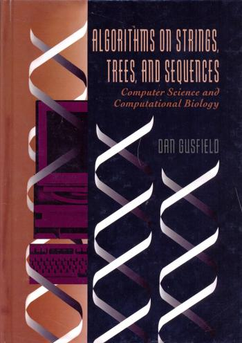 Algorithms on Strings, Trees, and Sequences: Computer Science and Computational Biology