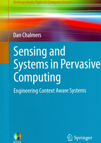 Sensing and Systems in Pervasive Computing: Engineering Context Aware Systems