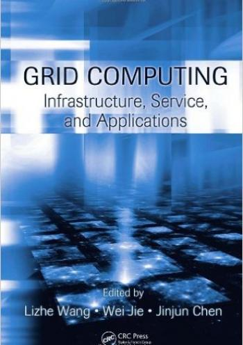 Grid Computing: Infrastructure, Service, and Applications[Hardcover]