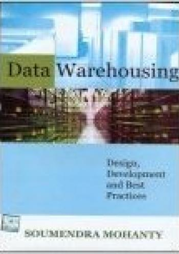 Data Warehousing: Design development and Best practices