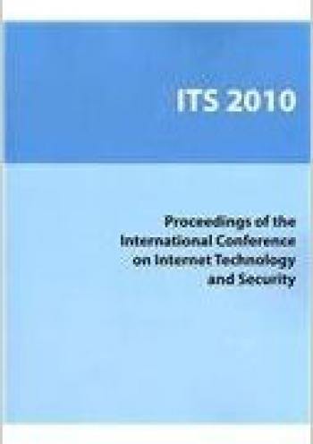 Proceeding of the International Conference on Internet technology and Security (ITS 2010, China)