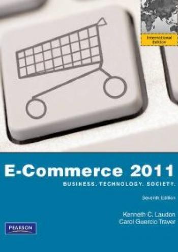 E-Commerce: Business, Technology, Society