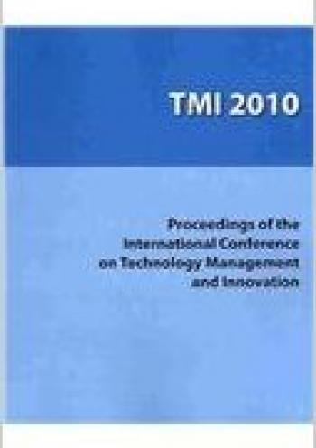 Preceedings of the International Conference on Technology Management and Innovation(TMI 2010)
