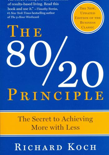 The 80/20 Principle: The Secret to Success by Achieving More with Less