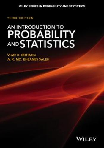 An introduction to Probability and statistics (3rd edition)