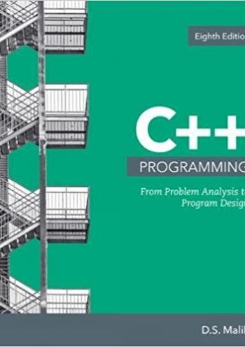 C++ Programming: From Problem Analysis To Program Design - (8th edition)