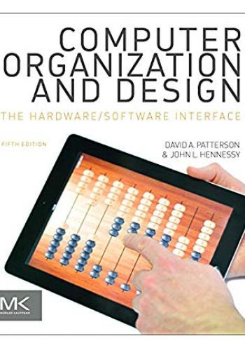 Computer Organization and Design - The Hardware/Software Interface - 5th Edition