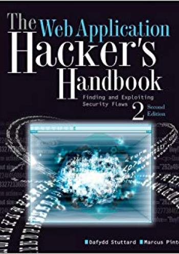 The Web Application Hacker's Handbook:  Finding and Exploiting Security Flaws - 2 edition