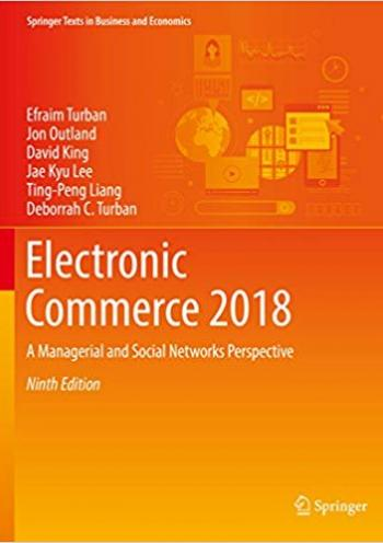 Electronic Commerce 2018 - A Managerial and Social Networks Perspective - 9 edition